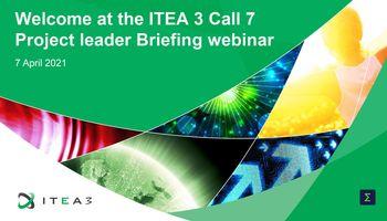 ITEA 3 Call 7 Project leader Briefing webinar
