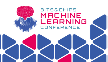 Bits&Chips Machine Learning Conference